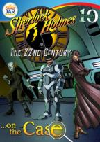 Sherlock Holmes in the 22nd Century: ...On the Case