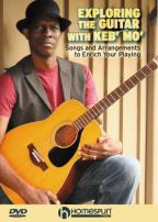 Exploring The Guitar With Keb' Mo': Songs And Arrangements To Enrich Your Playing