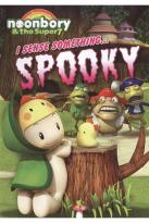 Noonbory & the Super 7: I Sense Something Spooky