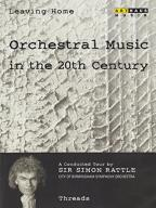 Leaving Home 7: Orchestral Music in the 20th Century - Threads