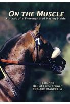 On the Muscle: A Portrait of a Thoroughbred Racing Stable