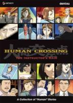 Human Crossing - Vol 4: The Instructor's Rain