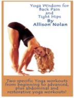 Yoga Wisdom For Back Pain &amp; Tight Hips