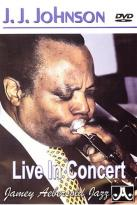 J.J. Johnson - Live In Concert
