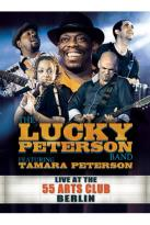 Lucky Peterson Band Featuring Tamara Peterson: Live at the 55 Arts Club Berlin
