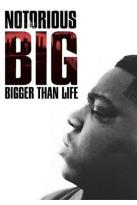 Notorious B.I.G. - Bigger Than Life