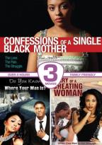 Diary of a Cheating Woman/Confessions of a Single Black Mother/Do You Know Where Your Man Is?