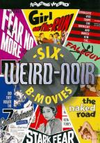 Weird-Noir: Six B-Movies