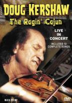 Doug Kershaw: The Ragin' Cajun Live in Concert