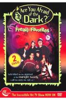 Are You Afraid Of The Dark? - Freaky Favorites