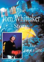 Tom Whittaker Story: One Step at a Time