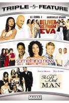 Deliver Us from Eva/Something New/The Best Man