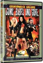 Grindhouse Galore: Guns, Babes and Gore
