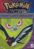 Pokemon Advanced Challenge - Vol. 8: That's Just Swellow