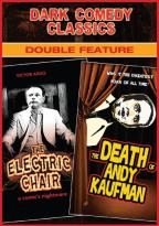 Dark Comedy Classics Double Feature: The Electric Chair/The Death of Andy Kaufman