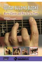 Happy Traum's Guitar Building Blocks: Barre Chords and How to Use Them