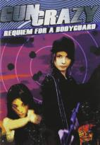 Requiem For A Bodyguard - Vol. 4: Gun Crazy