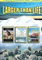 Imax - Larger Than Life: Amazing Journeys/ Alaska: Spirit Of The World/ Africa: The Serengeti