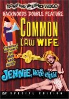 Common Law Wife/Jennie, Wife/Child - Double Feature