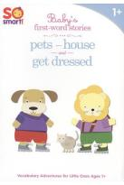 So Smart!: House/Pets/Get Dressed
