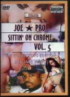 Joe Pro Sittin' On Chrome V: Collector's Edition