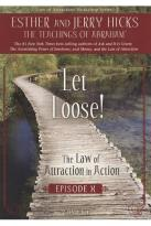 Law of Attraction in Action: Episode 10 - Let Loose!