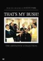 That's My Bush! - The Definitve Collection