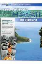 Travel with Kids - Hawaii the Big Island