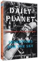 Daily Planet in the Classroom: The Inventions & Technology Series - Inventions for the Sky