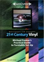21st Century Vinyl: Michael Fremer's Practical Guide to Turntable Setup