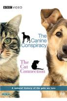 Canine Conspiracy / The Cat Connection