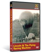 History Channel Presents: Man, Moment, Machine - Lincoln and the Flying Spying Machine