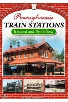 Pennsylvania Train Stations - Restored and Revitalized