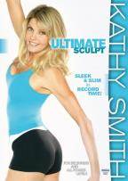 Kathy Smith: Ultimate Sculpt - Sleek & Slim in Record Time!