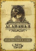 Alabama 3: Hear the Train A' Comin' - Live at the Astoria