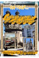 On Tour - Freeway Of The Atlantic A Coastal Tour Of Northern Spain