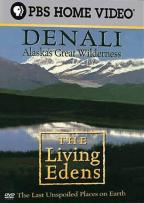 Living Edens, The: Denali, Alaska's Great Wilderness