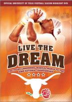 Live the Dream: The Texas Longhorns Magical March to the 2005 National Championship