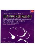 Great Performances: Lester Young/Charlie Parker/Miles Davis