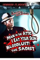 Horror Classics, Vol. 17: Man In The Attic/I Eat Your Skin/Bloodlust!/The Sadist