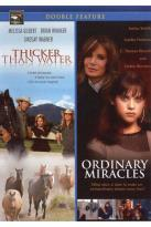 Thicker Than Water/Ordinary Miracles