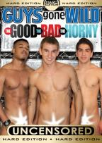 Guys Gone Wild: The Good, the Bad, the Horny