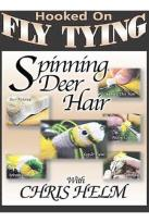 Hooked On Fly Tying - Spinning Deer Hair with Chris Helm