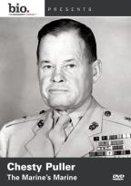 Chesty Puller: The Marine's Marine
