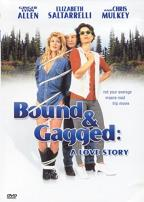 Bound And Gagged - A Love Story