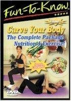 Fun - To - Know - Carve Your Body - The Complete Package Nutrition & Exercise Vol. 1