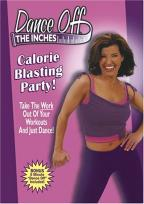 Dance Off The Inches - Calorie Blasting Party
