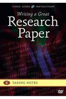 Writing A Great Research Paper: Taking Notes