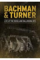 Bachman and Turner: Live at the Roseland