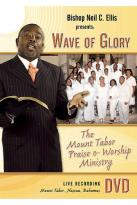 Bishop Neil C. Ellis &The Mount Tabor Praise & Worship Ministry - Wave of Glory